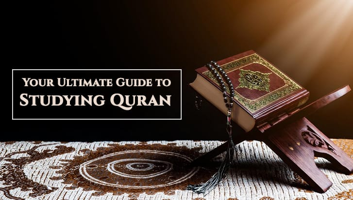 Your Ultimate Guide to Studying Quran